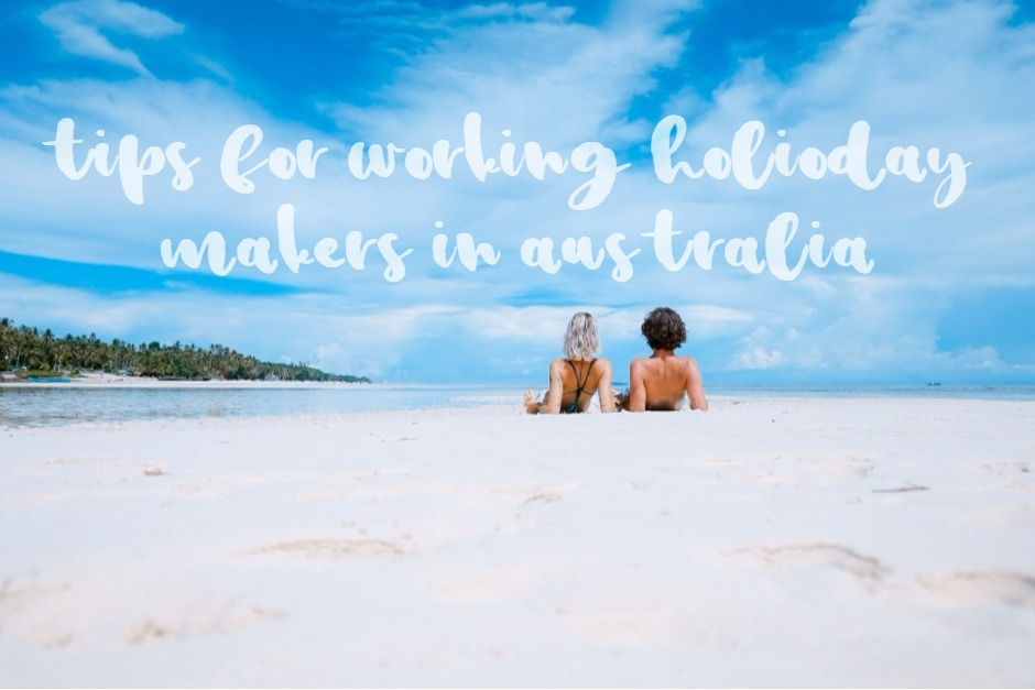 Tips and advice for working holiday makers in Australia