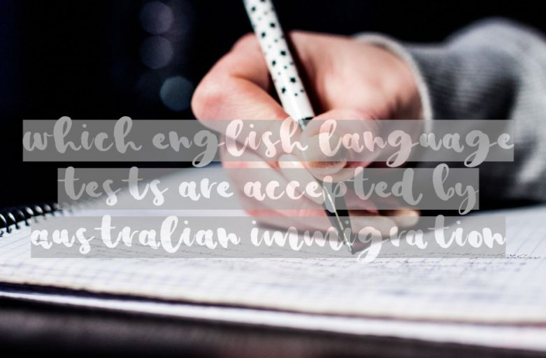 Which-English-language-tests-are-accepted-by-Australian-Immigration