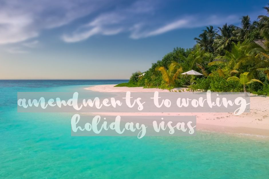 Amendments to Working Holiday visas