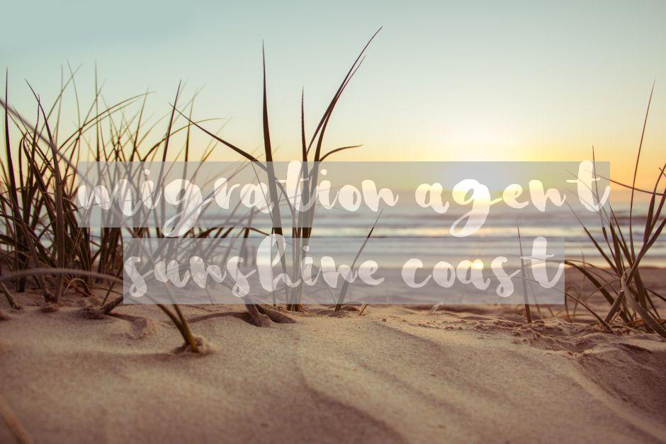 Migration Agent Sunshine Coast, Migration Lawyer Sunshine Coast