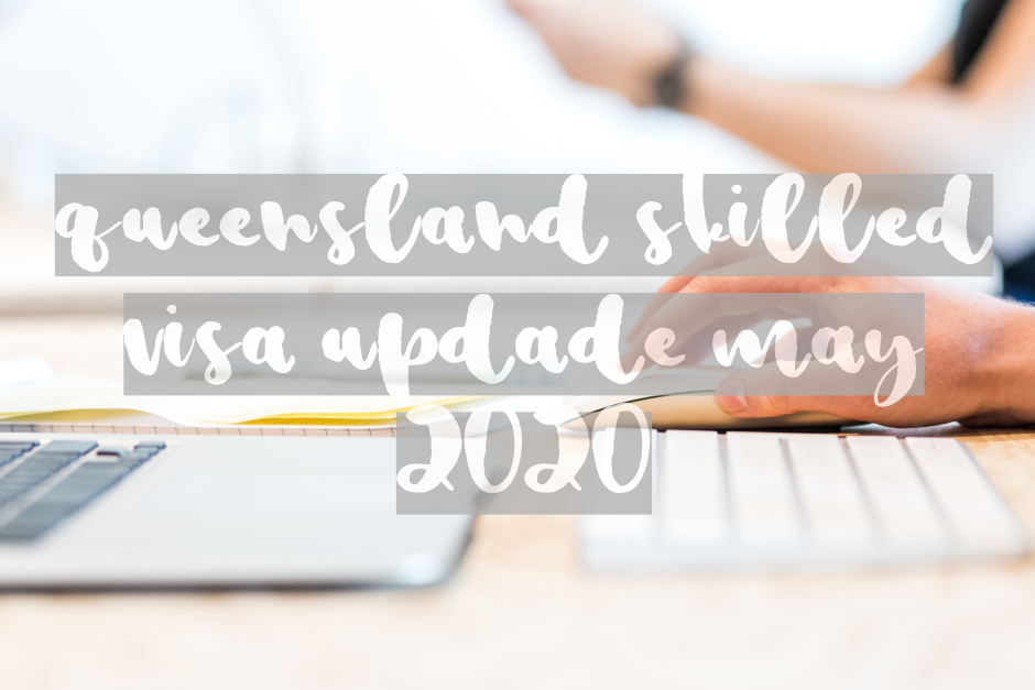 May 2020 update about Queensland 190 and 491 visa program.