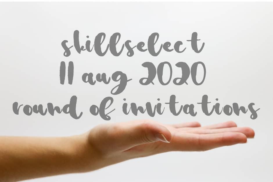 Skillselect round of invitations 11 Aug 2020